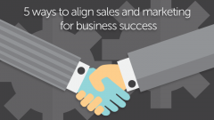 5-ways-to-align-sales-and-marketing-for-business-success